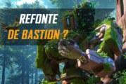 De gros changements pour Bastion !